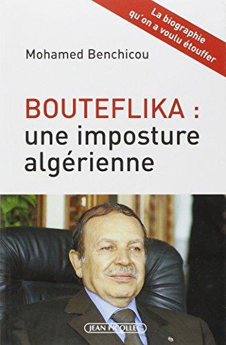 Bouteflika : Une imposture algérienne