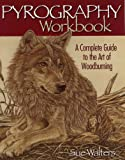Pyrography Workbook: A Complete Guide to the Art of Woodburning (Fox Chapel Publishin...