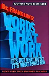 Words That Work: It's Not What You Say, It's What People Hear (English Edition)