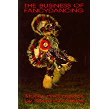 The Business of Fancydancing: Stories and Poems by Sherman Alexie (1992-01-01)