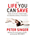 The Life You Can Save: How to play your part in ending world poverty (English Edition)