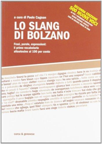 Lo slang di Bolzano. Frasi, parole, espressioni: il primo vocabolario altoatesino al 100 per cento