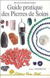 Guide pratique des pierres de soins, tome 2 : Propriétés