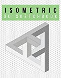 Isometric Graph Paper Notebook | 3D Sketchbook | Infinite Design: 200 Pages | 8.5' x 11' | 3D Graph Paper | .28' Triangle Isometric Grid (Isometric Graph Paper Notebooks, Band 1)