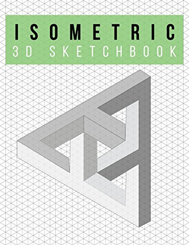 """Isometric Graph Paper Notebook   3D Sketchbook   Infinite Design: 200 Pages   8.5"""" x 11""""   3D Graph Paper   .28"""" Triangle Isometric Grid (Isometric Graph Paper Notebooks, Band 1)"""
