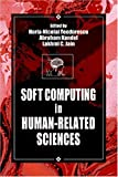 Soft-Computing in Human-Related Sciences (International Series on Computational Intelligence)