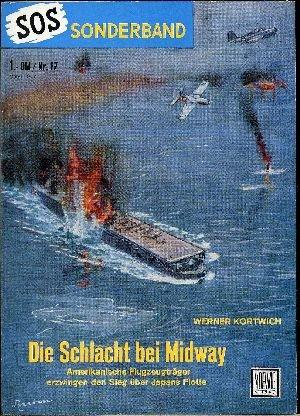 SOS Sonderband Nr. 17. Die Schlacht bei Midway. Amerikanische Flugzeugträger erzwingen den Sieg über Japans Flotte