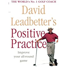 By David Leadbetter - David Leadbetter's Positive Practice (Reprint)
