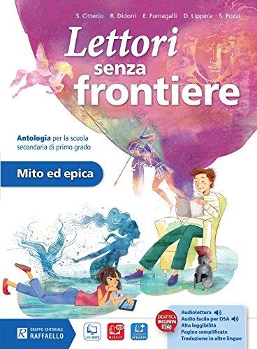 Lettori senza frontiere. Mito ed epica. Con e-book. Con espansione online. Per la Scuola media