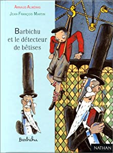 """Afficher """"Barbichu et le détecteur de bêtises"""""""