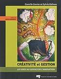 Créativité et gestion - Les idées au service de l'innovation de Camille Carrier (3 mars 2011) Broché