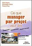 Image de Ce que manager par projet veut dire (1 livre + 1 CD-Rom)
