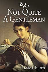 Not Quite a Gentleman: A Rural Regency Romance