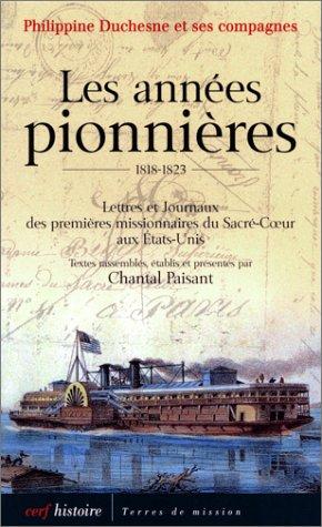 Philippine Duchesne et ses compagnes : Les Années pionnières 1818-1823