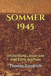 Sommer 1945: Deutschland, Japan und eine Ernte aus Hass