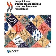 Les Politiques D'échanges de Services Dans Une économie Mondialisée