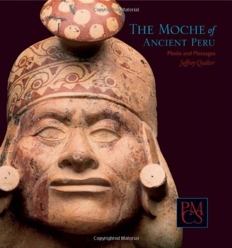 Moche of Ancient Peru (Peabody Museum Collections) (Peabody Museum Collections Series) by Jeffrey Quilter (2011-03-04)