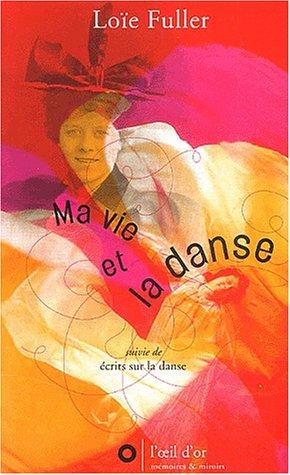 Ma vie et la danse suivi de La danse, Danse ultra violette, Le langage de la danse, Théorie de la danse, L'Oiseau noir