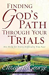 Finding God's Path Through Your Trials (English Edition)