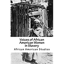 African American Studies: Voices of African American Women in Slavery (American Slave Interviews)