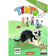 TINTO 1 und 2 - Aktuelle grüne Ausgabe: 1. Schuljahr - Arbeitsheft 1 Schreiben mit CD-ROM