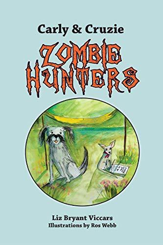 Carly & Cruzie Zombie Hunters (English Edition)