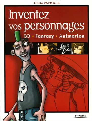 Trait Pour Trait Eyrolles - Inventez vos personnages: BD - Fantasy -