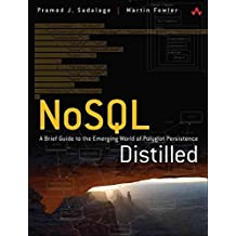 [(NoSQL Distilled : A Brief Guide to the Emerging World of Polyglot Persistence)] [By (author) Pramodkumar J. Sadalage ] published on (September, 2012)