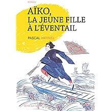 Aïko, la jeune fille à l'éventail (Premier roman)