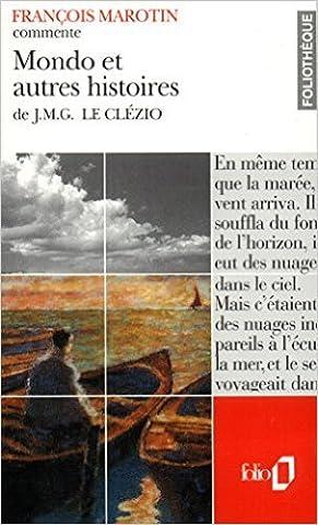 Mondo et autres histoires de J.M.G. Le Clézio (Essai et dossier) de François Marotin ( 22 septembre 1995 )