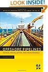 Offshore Pipelines: Design, Installat...