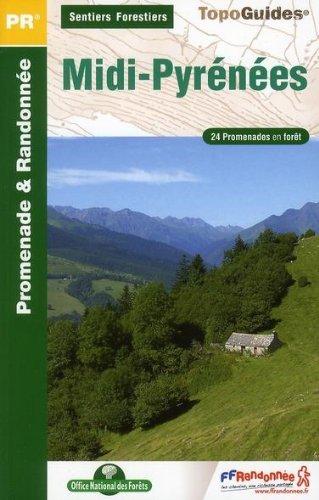 Sentiers Forestiers en Midi-Pyrénées à pied : 24 promenades & randonnées par FFRP