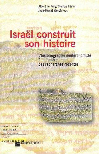 ISRAEL CONSTRUIT SON HISTOIRE. : L'historiographie deutromiste  la lumire des recherches rcentes