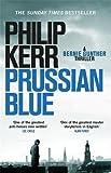 Prussian Blue: Bernie Gunther Thriller 12 by Philip Kerr