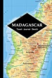 Madagascar Travel Journal: Write and Sketch Your Madagascar Travels, Adventures and Memories
