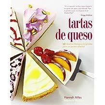 Tartas De Queso. 60 Recetas Clásicas Y Originales Para Un Postre Celestial