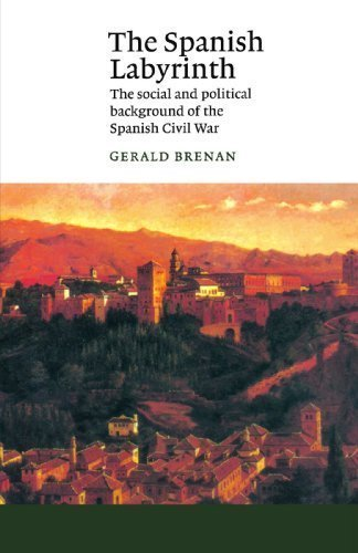 The Spanish Labyrinth: An Account of the Social and Political Background of the Spanish Civil War (Canto) Reprint Edition by Brenan, Gerald [1990]