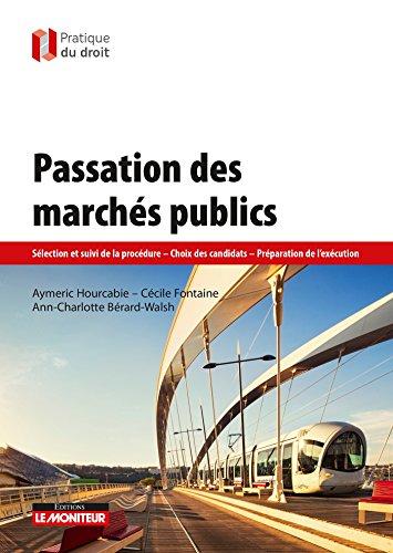 Passation des marchés publics: Sélection et suivi de la procédure - Choix des candidats - Préparation de l'éxécution