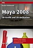 Maya 2008 - 3D-Grafik und 3D-Animation (mitp Grafik)