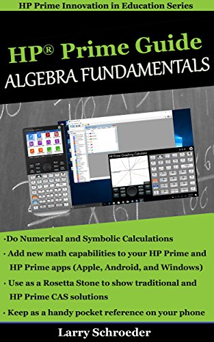 HP Prime Guide Algebra Fundamentals: HP Prime Revealed and ...