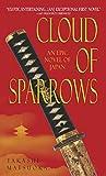 Best Historic Fiction - Cloud of Sparrows: A Novel (Samurai Series) Review