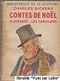 Contes de Noël (M. Scrooge, Les Carillons) - Hachette