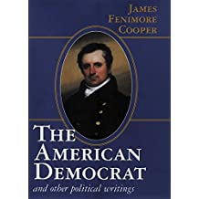 The American Democrat and Other Political Writings (Conservative Leadership Series)