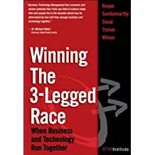 Winning the 3-Legged Race: When Business and Technology Run Together (paperback) by Faisal Hoque (2005-11-18)