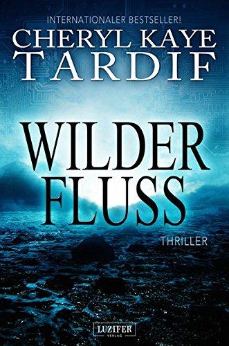 Wilder Fluss: Thriller - internationaler Bestseller (Abenteuer, Spannung)