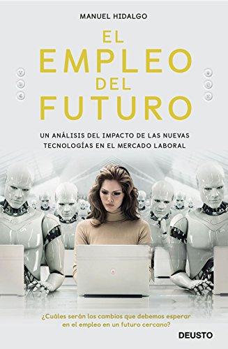 El empleo del futuro: Un análisis del impacto de las nuevas tecnologías en el mercado laboral (Sin colección)