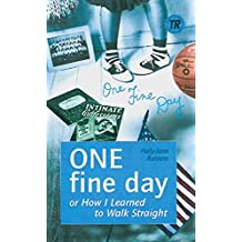 ONE fine day: or How I learned to Walk Straight. Englische Lektüre für das 5. Lernjahr (Teen Readers (Englisch))