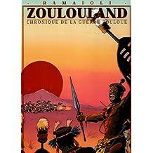 Zoulouland, Intégrale Tome 2 : Chronique de la guerre zouloue
