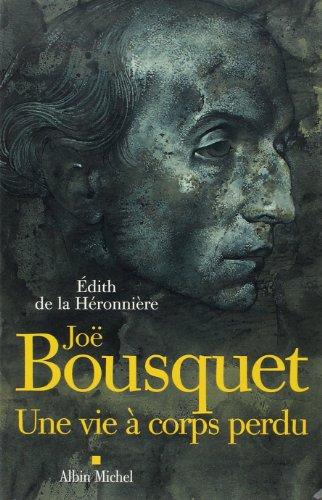 Jo Bousquet : Une vie  corps perdu