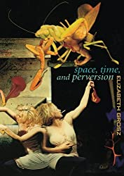Space, Time and Perversion: Essays on the Politics of Bodies